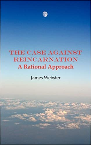 The Case Against Reincarnation - A Rational Approach: Amazon