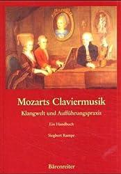 Mozarts Claviermusik: Klangwelt und Aufführungspraxis. Ein Handbuch