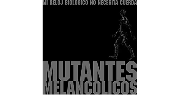 Reloj Biológico by Mutantes Melancólicos on Amazon Music - Amazon.com
