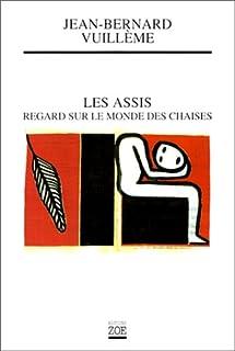 Les assis : regard sur le monde des chaises, Vuillème, Jean-Bernard