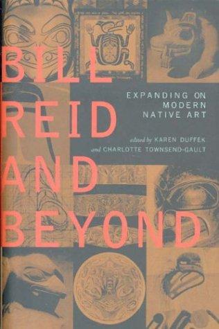 Bill Reid and Beyond: Expanding on Modern Native Art