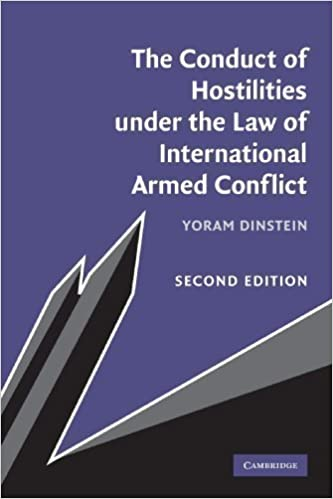 The Conduct of Hostilities under the Law of International Armed Conflict 2nd (second) Edition by Dinstein, Yoram published by Cambridge University Press (2010)