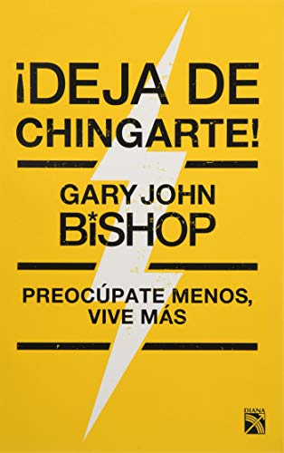 Book cover from ¡Deja de chingarte! (Spanish Edition) by Gary John Bishop