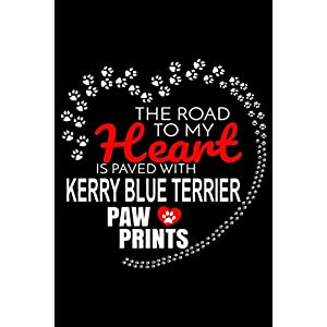 The Road To My Heart Is Paved With Kerry Blue Terrier Paw Prints: Kerry Blue Terrier Notebook Journal 6x9 Personalized Customized Gift For Kerry Blue Terrier Dog Breed Kerry Blue Terrier 3