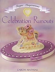 Celebration Runouts (Sugar Inspiration)