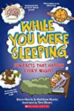 [(While You Were Sleeping: Fun Facts That Happen Every Night )] [Author: Steve Murrie] [Dec-2012]