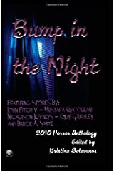 Bump in the Night: Horror Anthology 2010 by Bruce A. Sarte (2010-10-13) Paperback