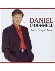 DANIEL O'DONNELL / LIVE, LAUGH, LOVE