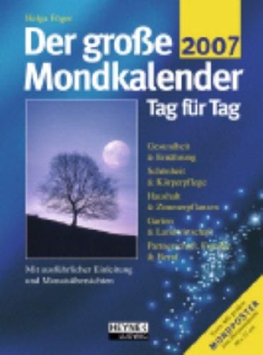 Der große Mondkalender 2007. Tag für Tag.