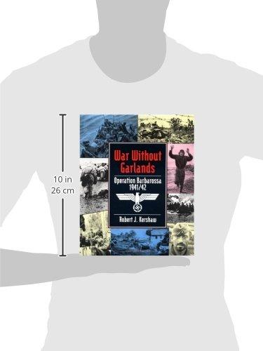 0d9a13b4e2 War Without Garlands: Barbarossa 1941/42: Robert Kershaw: 9781885119711:  Amazon.com: Books