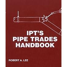 I.P.T. Pipe Trades Handbook
