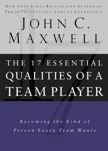 The 17 Essential Qualities of a Team Player: Becoming the Kind of Person Every Team Wants pdf epub