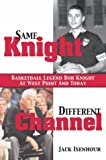 Same Knight, Different Channel, Jack Isenhour, 1574886347