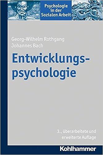 Entwicklungspsychologie (Psychologie in Der Sozialen Arbeit)
