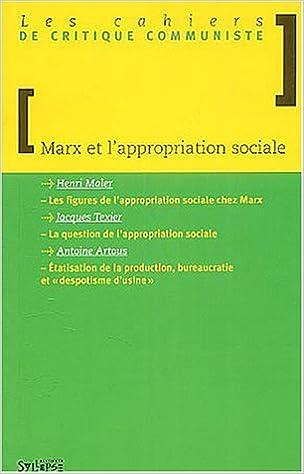 Lire Les cahiers de critique communiste : Marx et l'appropriation sociale pdf, epub ebook