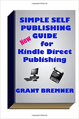 Simple Self Publishing Guide for KDP: Amazon co uk: Grant