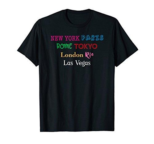 Las Vegas Nevada New York Paris Rome Tokyo London Rio TShirt