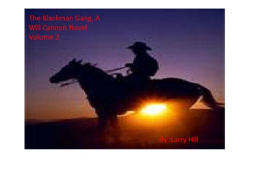 The Blackie Blackman Gang Volume Two A Will Cannon, Bounty Hunter, Western Adventure Novel ()