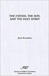 The Father, the Son, and the Holy Spirit: Triadic Phrase in Matthew 28: 19b (Dissertation Series / Society of Biblical Literature)