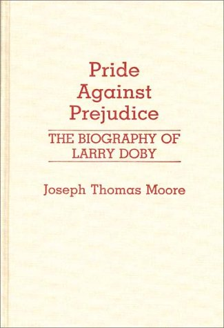 Search : Pride Against Prejudice: The Biography of Larry Doby (Contributions in Afro-American and African Studies)