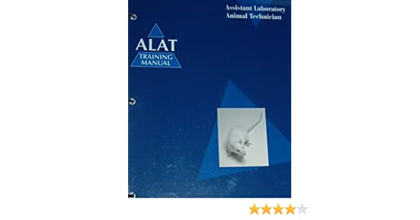 Assistant Laboratory Animal Technician with CD (ALAT Training Manual ...