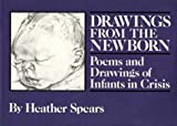 Drawings from the Newborn, Heather Spears, 0914539027