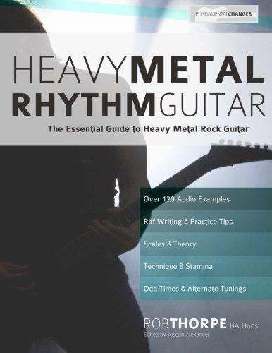Metal Joseph (Heavy Metal Rhythm Guitar: The Essential Guide to Heavy Metal Rock Guitar (Learn Heavy Metal Guitar) (Volume 1))