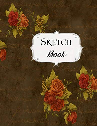 Sketch Book: Flower | Sketchbook | Scetchpad for Drawing or Doodling | Notebook Pad for Creative Artists | Brown