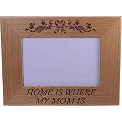 Home is where my mom is - 4x6 Inch Wood Picture Frame - Great Gift for Mothers's Day, Birthday or Christmas Gift for Mom Grandma Wife Grandmother