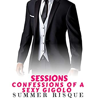 SESSIONS: CONFESSIONS OF A SEXY GIGOLO