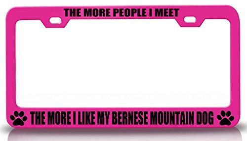 - Customola - The More People I Meet The More I Like My Bernese Mountain Dog Pet Steel Metal License Plate Frame Pn