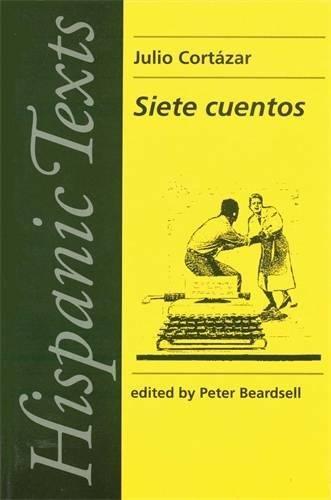 Siete cuentos (Hispanic Texts MUP)