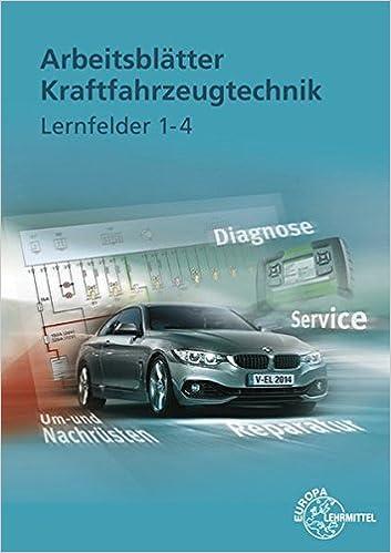 Arbeitsblätter Kraftfahrzeugtechnik Lernfelder 1-4: Amazon.de ...