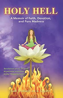 Holy Hell: A Memoir of Faith, Devotion, and Pure Madness by [Tredwell, Gail]