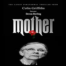 Mother Audiobook by Colin Griffiths Narrated by Devon Herling