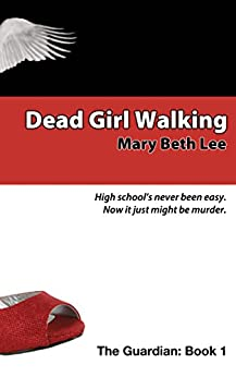 Dead Girl Walking (The Guardian Book 1) by [Lee, Mary Beth]