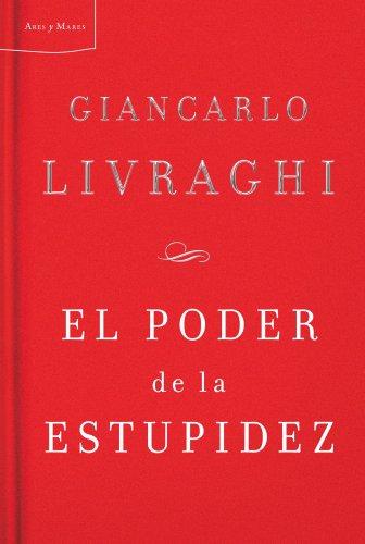 Poder De La Estupidez El Libro Giancarlo Livraghi Epub Diatabsure