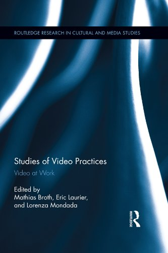 Studies of Video Practices: Video at Work (Routledge Research in Cultural and Media Studies) Pdf
