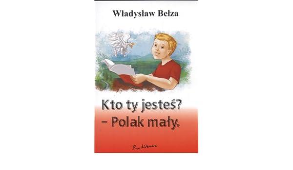 Kto Ty Jestes Polak Maly Amazones Wladyslaw Belza Libros