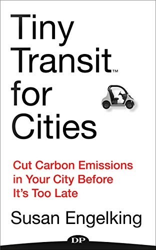 Tiny Transit for Cities: Cut Carbon Emissions in Your City Before It
