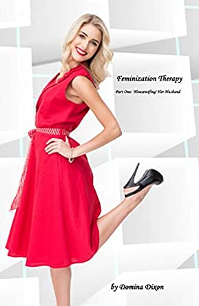 Feminization Therapy (Part One: 'Housewifing' Her Husband