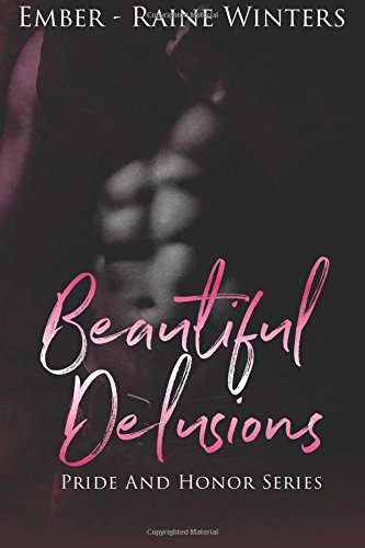 Beautiful Delusions (Pride and Honor) (Volume 1) Text fb2 ebook