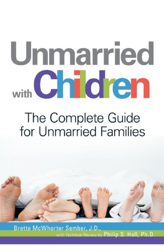Unmarried with Children: The Complete Guide for Unmarried Families