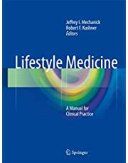 Lifestyle Medicine: A Manual for Clinical Practice