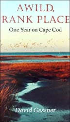 A Wild, Rank Place: One Year on Cape Cod