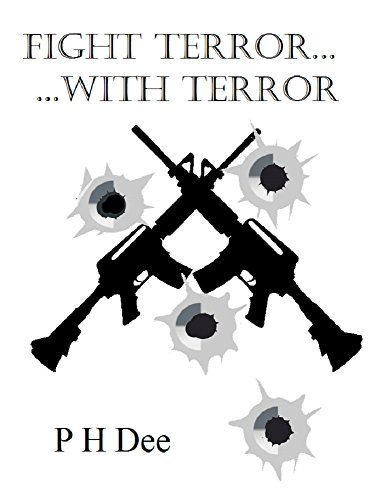 Fight Terror... With Terror by [Dee, P H]