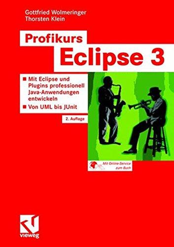 profikurs-eclipse-3-mit-eclipse-3-2-und-plugins-professionell-java-anwendungen-entwickeln