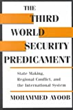The Third World Security Predicament : State Making, Regional Conflict, and the International System, Ayoob, Mohammed, 1555875769