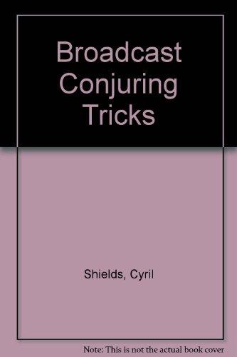 Broadcast Conjuring Tricks
