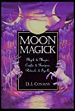 D. J. Conway: Moon Magick : Myth & Magic, Crafts & Recipes, Rituals & Spells (Paperback); 1995 Edition